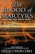 The Blood of Martyrs (Pentecost - Ad 397) Paperback