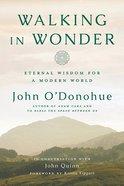 Walking in Wonder: Eternal Wisdom For a Modern World Hardback