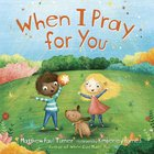 When I Pray For You Hardback