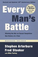 Every Man's Battle : Winning the War on Sexual Temptation One Victory At a Time (20Th Anniversary Edition) (Every Man Series) Paperback