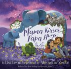 Mama Kisses, Papa Hugs Hardback