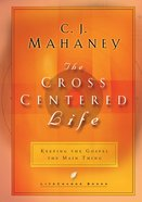 Cross Centred Life, The: Experience the Power of the Gospel (Lifechange Books Series) Paperback
