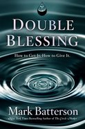 Double Blessing: How to Get It. How to Give It Paperback