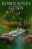 Becoming Us: A Gather Novel Paperback