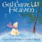 God Gave Us Heaven (God Gave Us Series) Hardback