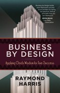 Business By Design: Applying God's Wisdom For True Success Paperback