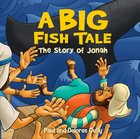 A Big Fish Tale: The Story of Jonah Hardback