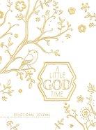 A Little God Time: A Devotional Journal (Gold/white) Hardback