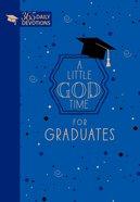 A Little God Time For Graduates: 365 Daily Devotions