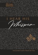 I Hear His Whisper: Encounter God's Heart For You (Tpt) Imitation Leather
