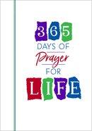 365 Days of Prayer For Life