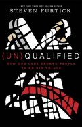 (Un)Qualified: How God Uses Broken People to Do Big Things Paperback