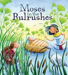 Bible Stories: Moses in the Bulrushes Paperback