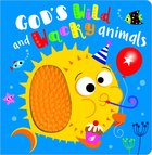 God's Wild and Wacky Animals Board Book