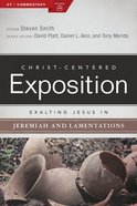 Exalting Jesus in Jeremiah & Lamentations (Christ Centered Exposition Commentary Series) Paperback