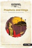 Prophets & Kings (Older Kids Leader Guide) (#05 in The Gospel Project For Kids 2015-18 Series) Paperback