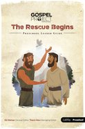 The Rescue Begins (Preschool Leader Guide) (The Gospel Project For Kids Series) Paperback