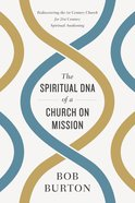 The Spiritual DNA of a Church on Mission eBook