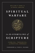 Spiritual Warfare in the Storyline of Scripture: A Biblical, Theological, and Practical Approach Paperback