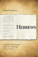 Hebrews (Exegetical Guide To The Greek New Testament Series)