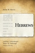 Hebrews (Exegetical Guide To The Greek New Testament Series) Paperback