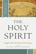 The Holy Spirit (Theology For The People Of God Series) eBook