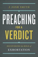 Preaching For a Verdict (A Treasury Of Baptist Theology Series) eBook