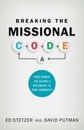 Breaking the Missional Code: Your Church Can Become a Missionary in Your Community Paperback