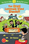 The Great Lemonade Stand Standoff  (The Secret Slide Money Club, Book 1) (#01 in Secret Slide Money Club Series) eBook