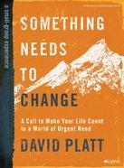Something Needs to Change (Bible Study Book) Paperback