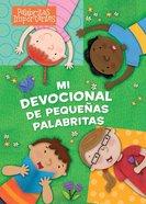 Mi Devocional De Pequenitas Palabritas (My Little Words Devotional) Board Book