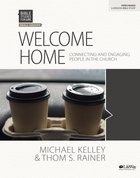 Welcome Home : Connecting and Engaging People in the Church (6 Sessions) (Bible Study Book) (Bible Studies For Life Series) Paperback