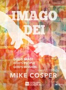 Imago Dei: God's Image, God's People, God's Mission (Bible Study Book) Paperback