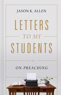 Letters to My Students: Biblical and Practical Advice For Gospel Ministers Hardback