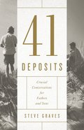 41 Deposits: Crucial Conversations For Fathers and Sons Paperback
