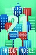 Iglesia Siglo 21: Cultivando Comunidades Biblicas Por Medio De Los Grupos Pequenos (21st Century Church) Paperback