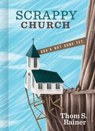 Scrappy Church: God's Not Done Yet Hardback