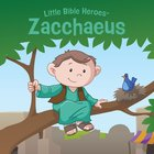 Zacchaeus (Little Bible Heroes Series) Board Book