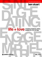 Life + Love: Navigating Singleness, Dating, Engagement and Marriage (Bible Study Book) Paperback