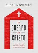 El Cuerpo De Cristo eBook