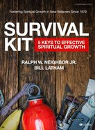 Survival Kit: 5 Keys to Effective Spiritual Growth (Bible Study Book) Paperback