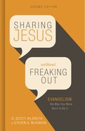 Sharing Jesus Without Freaking Out: Evangelism the Way You Were Born to Do It Paperback