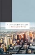A Concise Dictionary of Theological Terms Paperback