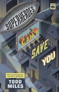 Superheroes Can't Save You: Epic Examples of Historic Heresies Paperback