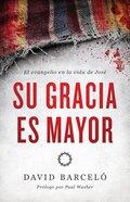 Su Gracia Es Mayor: El Evangelio En La Vida De Jose Paperback