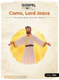 Come Lord Jesus (Younger Kids Activity Pages) (#12 in The Gospel Project For Kids Series)