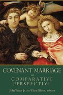 Covenant Marriage in Comparative Perspective (Religion, Marriage And Family Series) Paperback