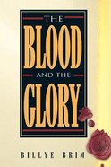 The Blood and the Glory Paperback
