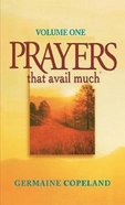 Prayers That Avail Much (Volume 1) (Prayers That Avail Much Series) Mass Market