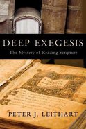Deep Exegesis: The Mystery of Reading Scripture Paperback